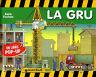 La Gru [Libro Pop-Up] [Dario Cestaro] Giunti
