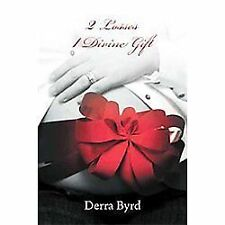 2 Losses 1 Divine Gift by Derra Byrd (2012, Paperback)