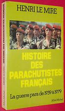 HISTOIRE PARACHUTISTES 1939-1979 GUERRE INDOCHINE ALGERIE PARAS BERET ROUGE