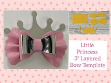 "🎀  3"" Little Princess Layered Bow Plastic Templates  🎀"