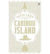 Caribou Island by David Vann (Paperback, 2011)