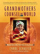 Grandmothers Counsel the World: Women Elders Offer Their Vision for Our Planet,