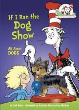 NEW - If I Ran the Dog Show: All About Dogs (Cat in the Hat's Learning Library)