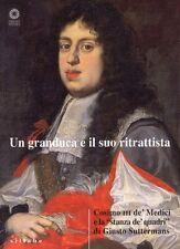 """Un Granduca e il Suo Ritrattista. Cosimo III De' Medici e la """"Stanza De' Quadri"""""""