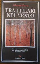 Tra i filari nel vento - Gianni Fava,  1994,  Firenze Libri