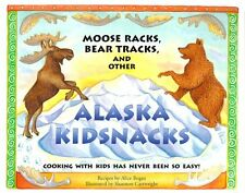 Moose Racks, Bear Tracks, and Other Kid Snacks: Cooking with Kids Has Never Been