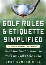 Golf Rules & Etiquette Simplified, 3rd Edition: What You Need to Know to Wal