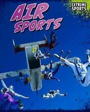 Extreme Sports Ser.: Air Sports by Ellen Labrecque (2011, Hardcover)