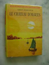 Saint-Marcoux - Le chateau d'algues - Hachette 1969