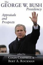 The George W. Bush Presidency : Appraisals and Prospects (2003, Paperback)