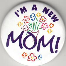 "I'm A New Mom! Birth Announcement Button Pin, 2"" x 2"", New, Pin Back"