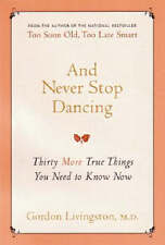 And Never Stop Dancing by Gordon Livingston (Paperback, 2006)
