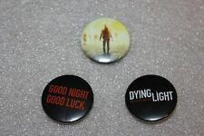 DYING LIGHT 3 BUTTONS  VERY RARE !!!