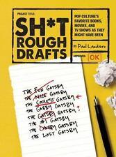 Sh*t Rough Drafts: Pop Culture's Favorite Books