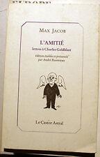 SURREALISME/MAX JACOB/L AMITIE/LETTRES A CH/GOLDBLATT/CASTOR ASTRAL/1994