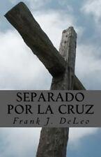 Separado Por la Cruz by Frank DeLeo (2011, Paperback)