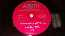 "MITCHELL TOROK The Haunting Waterfall / Dancerette EX! 10"" 78 Abbott 162"
