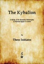 The Kybalion: A Study of The Hermetic Philosophy of Ancient Egypt and Greece [ T
