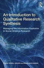 An Introduction to Qualitative Research Synthesis: Managing the Information...