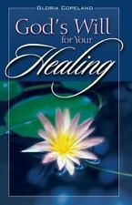 Gods Will for Your Healing: By Copeland