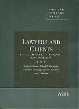 Lawyers and Clients: Critical Issues in Interviewing and Counseling (American C