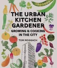 Urban Kitchen Gardener, Good, Moggach, Tom, Book