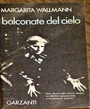 BALCONATE DEL CIELO - MARGHERITA WALLMANN - GARZANTI, 1976
