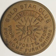 "Gold Star Club Member Token Good For $5.00 Home Furnishings ""Your Favorite Store"