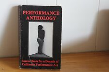 PERFORMANCE ANTHOLOGY SOURCE BOOK FOR A DECADE OF CALIFORNIA PERFORMANCE ART