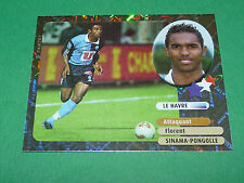 SINAMA-PONGOLLE STARS LE HAVRE AC HAC PANINI FOOT 2003 FOOTBALL 2002-2003