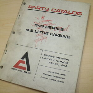 AC ALLIS CHALMER 649 4.9L Engine Parts Manual Book catalog spare list diesel OEM