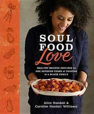 Soul Food Love: Healthy Recipes Inspired by One Hundred Years of Cooking in a Bl