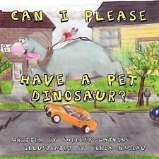 Can I Please Have a Pet Dinosaur? (Paperback or Softback)