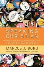 Speaking Christian: Why Christian Words Have Lost Their Meaning and Power&#8212