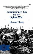 Commissioner Lin and the Opium War by Hsin-Pao Chang (1970, Paperback, Reprint)