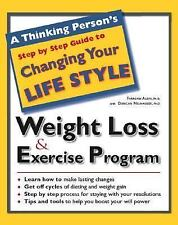 A Thinking Person's Step by Step Guide to Weight Loss & Exercise Program Alemi