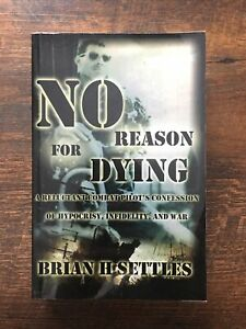No Reason For Dying by Brian H. Settles (Paperback, 2009) SIGNED! Combat Pilot