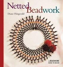 Beadwork How-To Book: Netted Beadwork by Diane Fitzgerald (2003, Paperback)