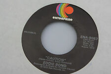 Eddie Bond: Caution / Is My Woman Just Another Traitor   [VG++ Copy]