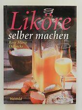 Liköre selber machen Rose Marie Dähncke Weltbild Verlag Likör