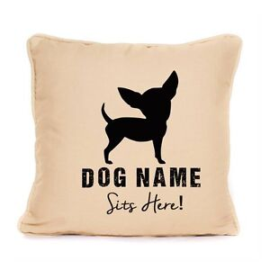 Personalised Chihuahua Sits Here Print Cushion Cover Gift For Dog Lover 18x18