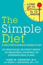 The Simple Diet: A Doctor's Science-Based Plan by Nancy J. Gustafson, James W. A