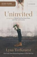 Uninvited: Living Loved When You Feel Less Than, Left Out, and Lonely, Study Gui