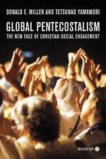 Global Pentecostalism: The New Face of Christian Social Engagement, Donald E. Mi
