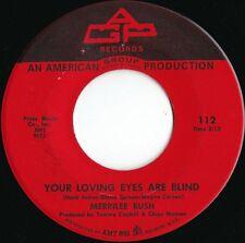 Merrilee Rush ORIG US 45 Your loving eyes are blind EX '69 AGP 112 Sunshine Pop