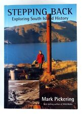 STEPPING BACK Exploring South Island History MARK PICKERING (1998) - New Zealand