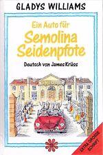 Ein Auto für Semolina Seidenpfote - Gladys Williams - Deutsch von James Krüss