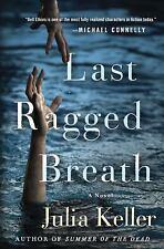 Bell Elkins Novels: Last Ragged Breath  by Julia Keller  Hardback Dustcover Book