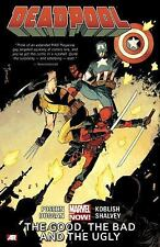 Deadpool Volume 3: The Good, the Bad and the Ugly Marvel Now