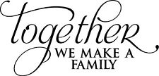 """Together We Make A Family Vinyl Decal Home Décor 12"""" x 25"""""""